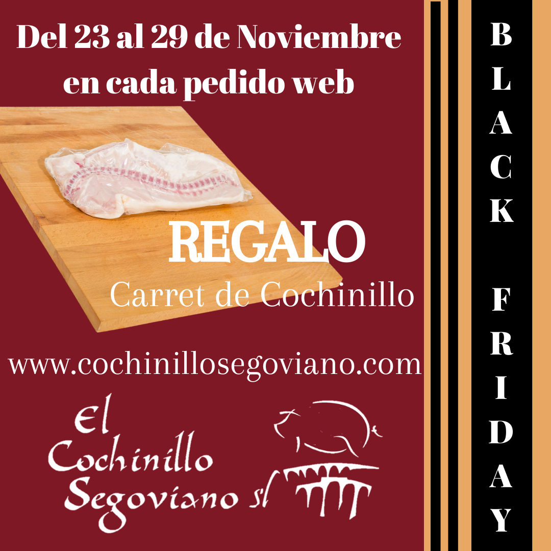 Black Friday - Regalo - Carret de cochinillo
